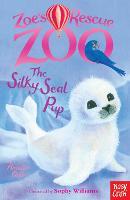 Zoe's Rescue Zoo: The Silky Seal Pup - Zoe's Rescue Zoo (Paperback)