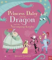 Princess Daisy and the Dragon and the Nincompoop Knights (Hardback)