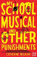 My School Musical and Other Punishments - Catherine Wilkins Series (Paperback)