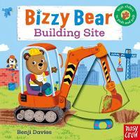 Bizzy Bear: Building Site - Bizzy Bear (Board book)