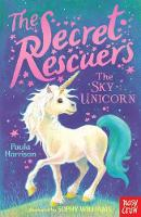 The Secret Rescuers: The Sky Unicorn - The Secret Rescuers (Paperback)