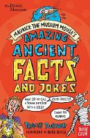 British Museum: Maurice the Museum Mouse's Amazing Ancient Book of Facts and Jokes (Paperback)