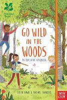 National Trust: Go Wild in the Woods - National Trust Go Wild (Hardback)