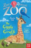 Zoe's Rescue Zoo: The Giggly Giraffe - Zoe's Rescue Zoo (Paperback)