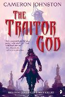 The Traitor God: The Age of Tyranny Book I - The Age of Tyranny (Paperback)