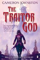 The Traitor God: <span>The Age of Tyranny Book I</span> - The Age of Tyranny (Paperback)