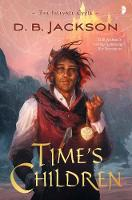 Time's Children: BOOK I OF THE ISLEVALE CYCLE - Islevale (Paperback)