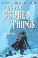 God of Broken Things: The Age of Tyranny Book II - The Age of Tyranny (Paperback)