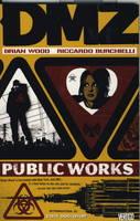 DMZ: Public Works v. 3 (Paperback)