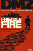 DMZ: Friendly Fire v. 4 (Paperback)