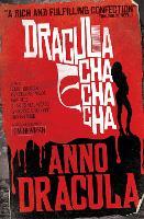 Anno Dracula: Anno Dracula - Dracula Cha Cha Cha Dracula Cha Cha Cha (Paperback)