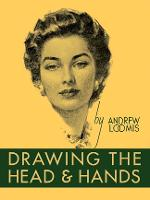 Drawing the Head and Hands (Hardback)