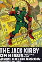 The Jack Kirby Omnibus: Starring Green Arrow v. 1 (Hardback)