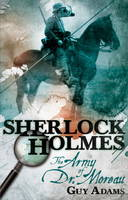 Sherlock Holmes, Army of Doctor Moreau