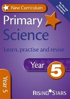 New Curriculum Primary Science Learn, Practise and Revise Year 5 - RS Primary New Curr Learn, Practise, Revise (Paperback)