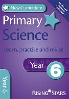 New Curriculum Primary Science Learn, Practise and Revise Year 6 - RS Primary New Curr Learn, Practise, Revise (Paperback)