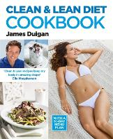 Clean and Lean Diet : The Cookbook: Clean and Lean Diet : The Cookbook (Paperback)
