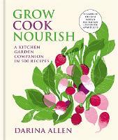 Grow, Cook, Nourish (Hardback)