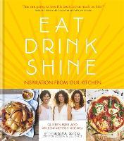 Eat Drink Shine (Hardback)