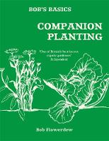 Bob's Basics: Companion Planting (Paperback)