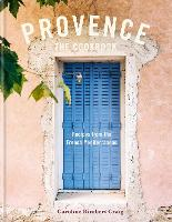 Provence: Recipes from the French Mediterranean (Hardback)