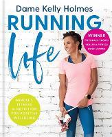 Running Life: Mindset, fitness & nutrition for positive wellbeing (Hardback)