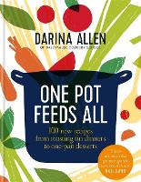 One Pot Feeds All: 100 new recipes from roasting tin dinners to one-pan desserts (Hardback)