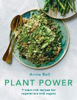 Plant Power: Protein-rich recipes for vegetarians and vegans (Paperback)