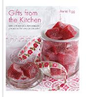 Gifts from the Kitchen: 100 irresistible homemade presents for every occasion (Hardback)