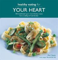 Healthy Eating for your Heart: 100 mouthwatering and heart-friendly recipes from a leading chef and dietitian (Paperback)