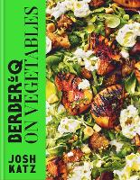 Berber&Q: On Vegetables: 100 recipes for grilling, roasting, smoking, pickling and slow-cooking veg (Hardback)