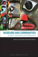 Museums and Communities: Curators, Collections and Collaboration (Hardback)