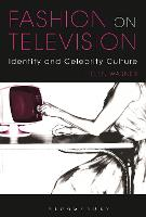 Fashion on Television: Identity and Celebrity Culture (Paperback)