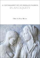 A Cultural History of Dress and Fashion in Antiquity - The Cultural Histories Series (Hardback)