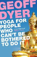 Yoga for People Who Can't Be Bothered to Do It (Paperback)