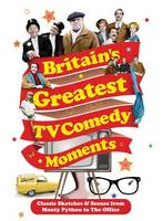 Britain's Greatest TV Comedy Moments (Hardback)