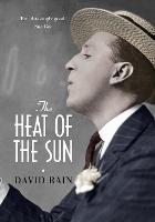The Heat of the Sun (Hardback)