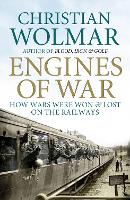Engines of War: How Wars Were Won and Lost on the Railways (Paperback)