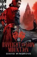 Daylight on Iron Mountain - CHUNG KUO SERIES (Paperback)