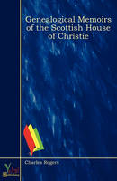 Genealogical Memoirs of the Scottish House of Christie (Paperback)