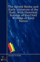 The Sacred Books and Early Literature of the East: With Historical Surveys of the Chief Writings of Each Nation (Paperback)