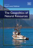 The Geopolitics of Natural Resources - Elgar Mini Series (Hardback)