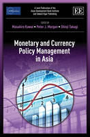 Monetary and Currency Policy Management in Asia - ADBI series on Asian Economic Integration and Cooperation (Hardback)