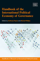 Handbook of the International Political Economy of Governance - Handbooks of Research on International Political Economy series (Hardback)