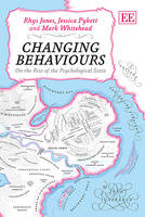 Changing Behaviours: On the Rise of the Psychological State (Hardback)
