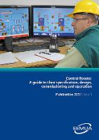 EEMUA 201: Control Rooms: A guide to their specification, design, commissioning and operation (Paperback)