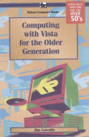 Computing with Vista for the Older Generation (Paperback)