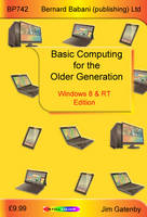 Basic Computing for the Older Generation - Windows 8 & RT Edition (Paperback)