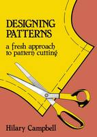 Designing Patterns - A Fresh Approach to Pattern Cutting