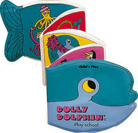 Dolly Dolphin at Play School - Squeaky Clean (Bath book)